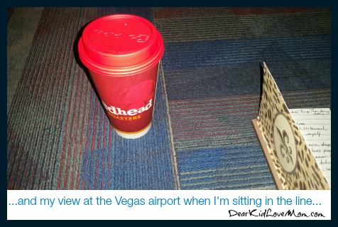 Sitting in line at the Las Vegas Airport. DearKidLoveMom.com